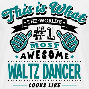 waltz dancer world no1 most awesome T-SHIRT - Men's T-Shirt