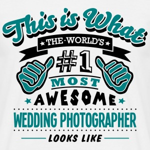 wedding photographer world no1 most awes T-SHIRT - Men's T-Shirt