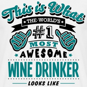 wine drinker world no1 most awesome T-SHIRT - Men's T-Shirt