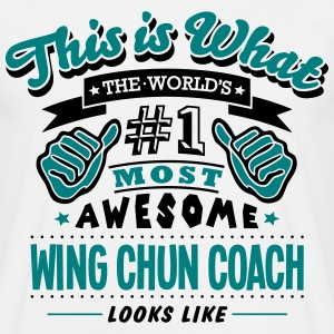 wing chun coach world no1 most awesome c T-SHIRT - Men's T-Shirt