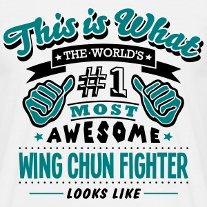 wing chun fighter world no1 most awesome T-SHIRT - Men's T-Shirt
