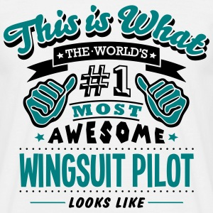 wingsuit pilot world no1 most awesome co T-SHIRT - Men's T-Shirt