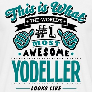 yodeller world no1 most awesome T-SHIRT - Men's T-Shirt