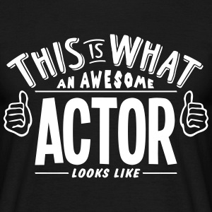 awesome actor looks like pro design T-SHIRT - Men's T-Shirt