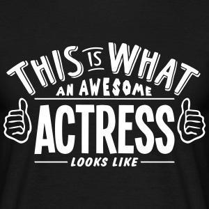 awesome actress looks like pro design t-shirt - Men's T-Shirt