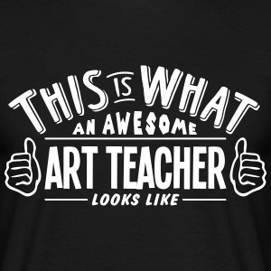 awesome art teacher looks like pro desig t-shirt - Men's T-Shirt