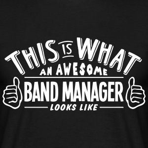 awesome band manager looks like pro desi t-shirt - Men's T-Shirt