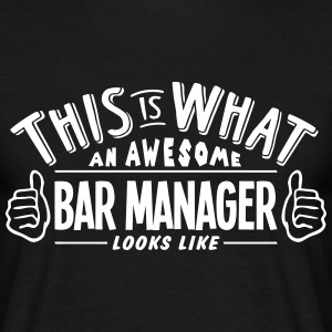 awesome bar manager looks like pro desig t-shirt - Men's T-Shirt