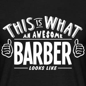 awesome barber looks like pro design t-shirt - Men's T-Shirt