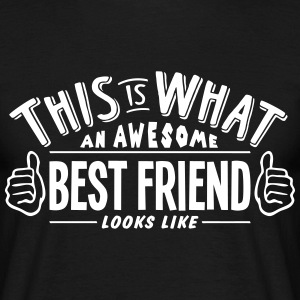 awesome best friend looks like pro desig t-shirt - Men's T-Shirt