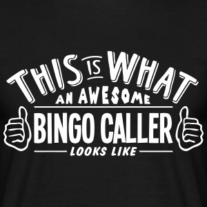 awesome bingo caller looks like pro desi t-shirt - Men's T-Shirt