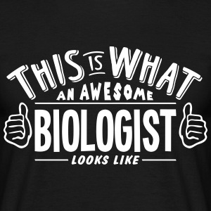 awesome biologist looks like pro design t-shirt - Men's T-Shirt