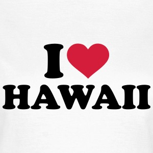 I love Hawaii T-Shirts - Frauen T-Shirt