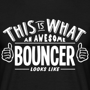 awesome bouncer looks like pro design t-shirt - Men's T-Shirt