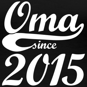 Oma since 2015 - Frauen Premium T-Shirt