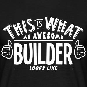 awesome builder looks like pro design t-shirt - Men's T-Shirt