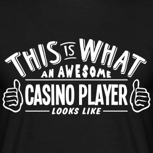 awesome casino player looks like pro des t-shirt - Men's T-Shirt