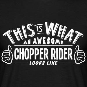 awesome chopper rider looks like pro des t-shirt - Men's T-Shirt