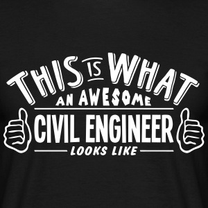 awesome civil engineer looks like pro de t-shirt - Men's T-Shirt