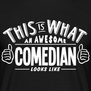 awesome comedian looks like pro design t-shirt - Men's T-Shirt