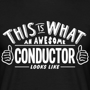 awesome conductor looks like pro design t-shirt - Men's T-Shirt