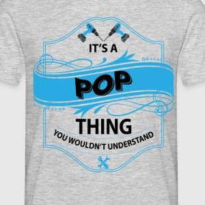 it's a pop thing you wouldnt understand T-Shirts - Men's T-Shirt