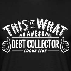 awesome debt collector looks like pro de t-shirt