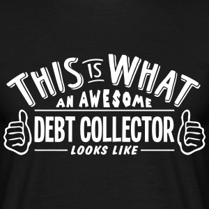 awesome debt collector looks like pro de t-shirt - Men's T-Shirt