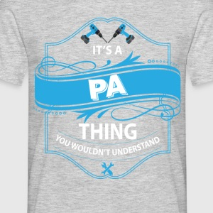 it's a pa thing you wouldnt understand T-Shirts - Men's T-Shirt