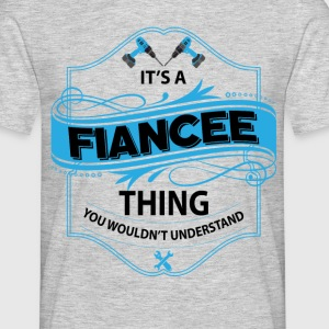 it's a fiancee thing you wouldnt understand T-Shirts - Men's T-Shirt