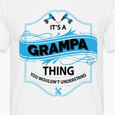 It's a Grampa thing  T-Shirts