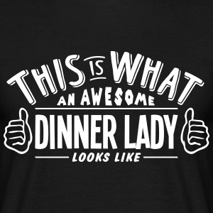 awesome dinner lady looks like pro desig t-shirt - Men's T-Shirt