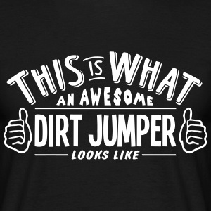 awesome dirt jumper looks like pro desig t-shirt - Men's T-Shirt