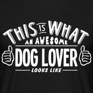awesome dog lover looks like pro design t-shirt - Men's T-Shirt