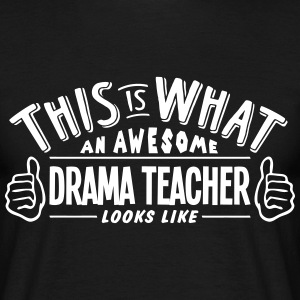 awesome drama teacher looks like pro des t-shirt - Men's T-Shirt