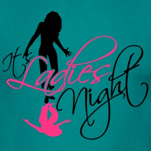 cool its ladies night ausgehen freundinnen party f T-Shirts - Männer T-Shirt