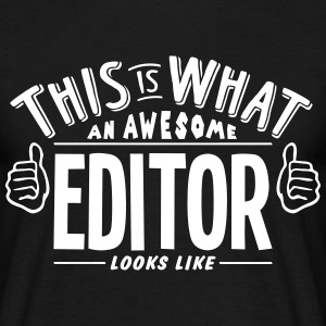 awesome editor looks like pro design t-shirt - Men's T-Shirt