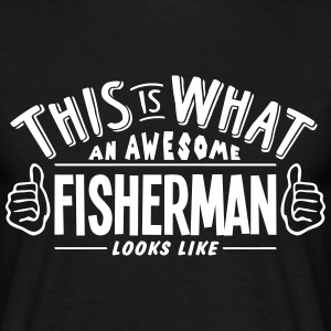 awesome fisherman looks like pro design t-shirt - Men's T-Shirt