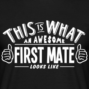 awesome first mate looks like pro design t-shirt - Men's T-Shirt
