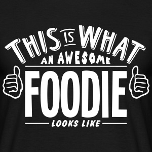 awesome foodie looks like pro design t-shirt - Men's T-Shirt