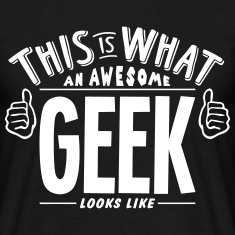 awesome geek looks like pro design t-shirt