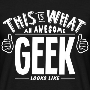 awesome geek looks like pro design t-shirt - Men's T-Shirt