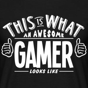 awesome gamer looks like pro design t-shirt - Men's T-Shirt