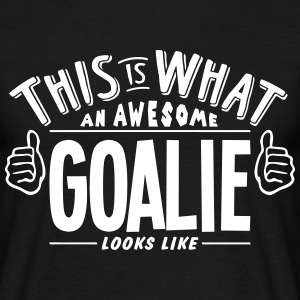awesome goalie looks like pro design t-shirt - Men's T-Shirt