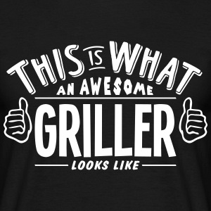 awesome griller looks like pro design t-shirt - Men's T-Shirt