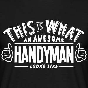 awesome handyman looks like pro design t-shirt - Men's T-Shirt