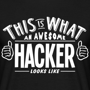 awesome hacker looks like pro design t-shirt - Men's T-Shirt