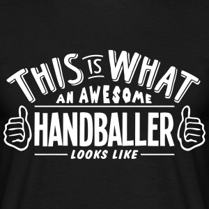 awesome handballer looks like pro design t-shirt - Men's T-Shirt