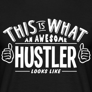 awesome hustler looks like pro design t-shirt - Men's T-Shirt