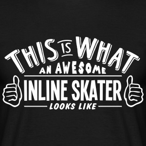 awesome inline skater looks like pro des t-shirt - Men's T-Shirt